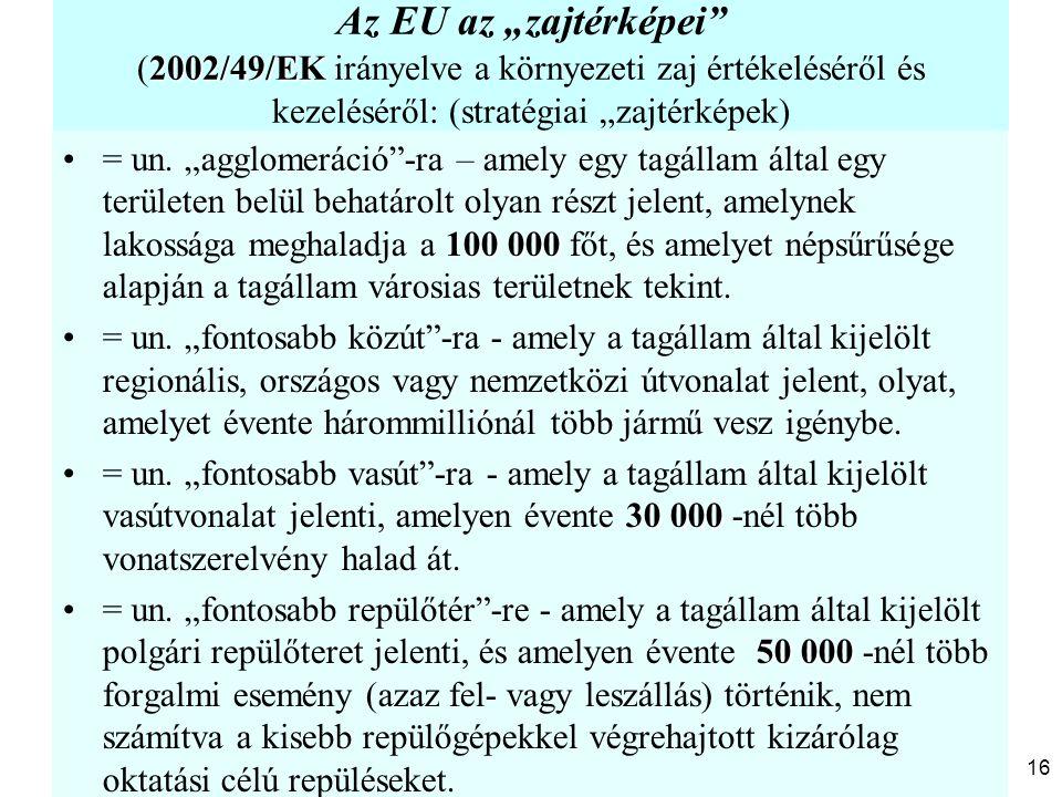 """100 000= un. """"agglomeráció""""-ra – amely egy tagállam által egy területen belül behatárolt olyan részt jelent, amelynek lakossága meghaladja a 100 000 f"""