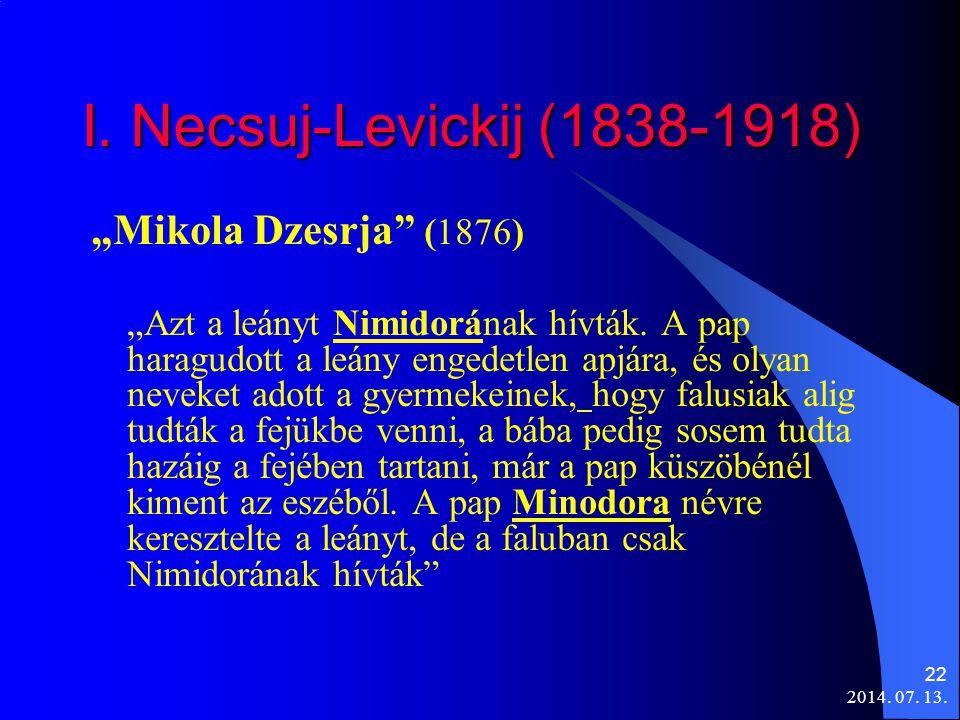 """2014. 07. 13. 22 I. Necsuj-Levickij (1838-1918) """"Mikola Dzesrja"""" (1876) """"Azt a leányt Nimidorának hívták. A pap haragudott a leány engedetlen apjára,"""