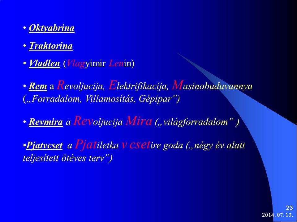 "2014. 07. 13. 23 Oktyabrina Traktorina Vladlen (Vlagyimir Lenin) Rem a R evoljucija, Е lektrifikacija, M asinobuduvannya (""Forradalom, Villamosítás, G"