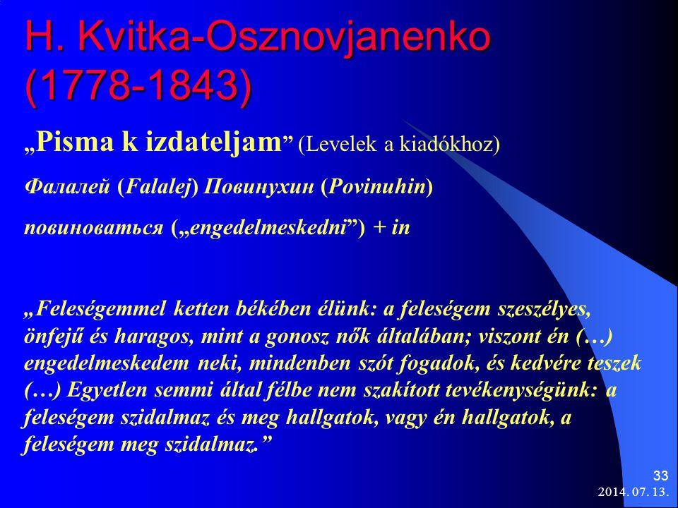 "2014. 07. 13. 33 H. Kvitka-Osznovjanenko (1778-1843) "" Pisma k izdateljam "" (Levelek a kiadókhoz) Фалалей (Falalej) Повинухин (Povinuhin) повиноваться"