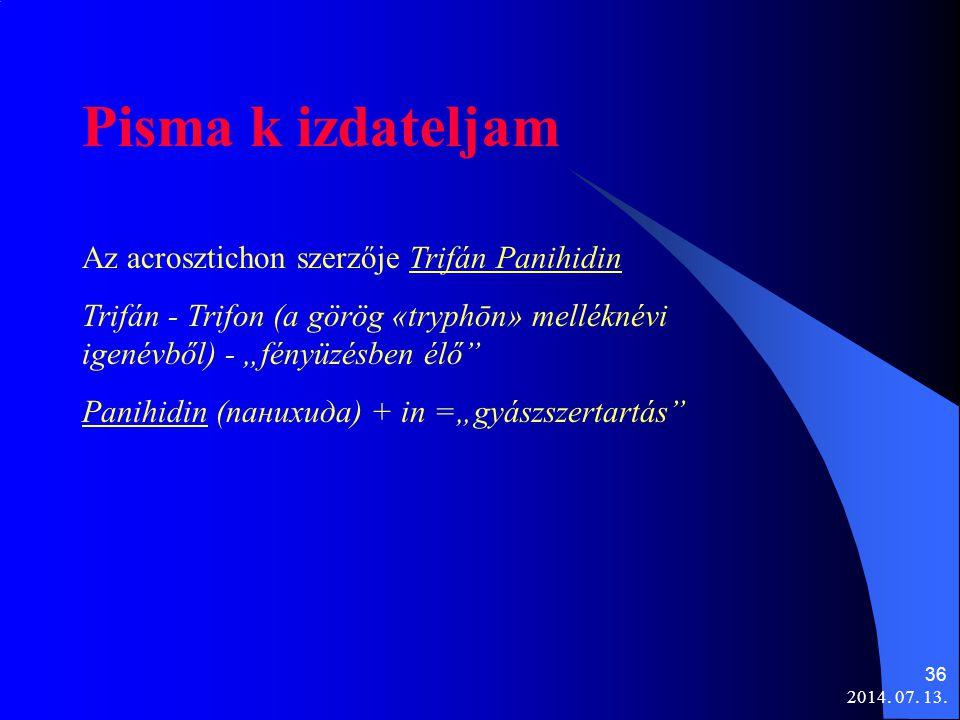 """2014. 07. 13. 36 Pisma k izdateljam Az acrosztichon szerzője Trifán Panihidin Trifán - Trifon (a görög «tryphōn» melléknévi igenévből) - """"fényüzésben"""
