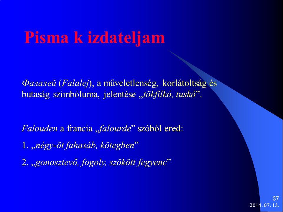 """2014. 07. 13. 37 Pisma k izdateljam Фалалей (Falalej), a műveletlenség, korlátoltság és butaság szimbóluma, jelentése """"tökfilkó, tuskó"""". Falouden a fr"""
