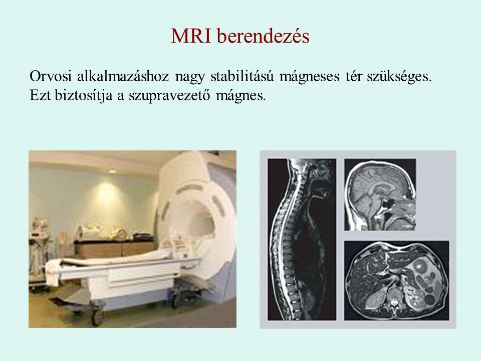 MRI berendezés Orvosi alkalmazáshoz nagy stabilitású mágneses tér szükséges. Ezt biztosítja a szupravezető mágnes.