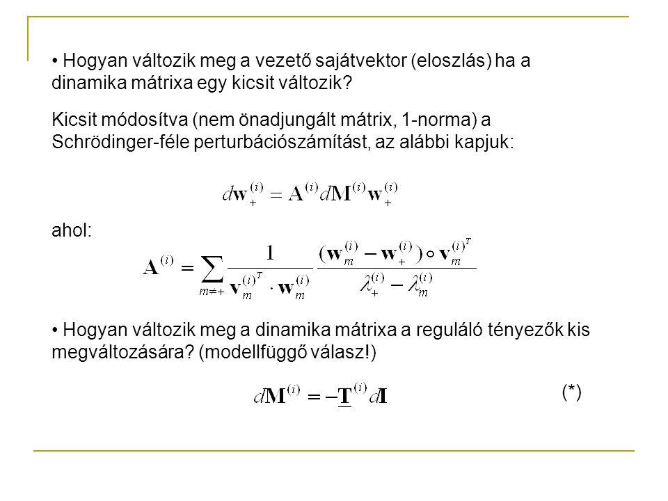Hogyan változik meg a vezető sajátvektor (eloszlás) ha a dinamika mátrixa egy kicsit változik? Kicsit módosítva (nem önadjungált mátrix, 1-norma) a Sc