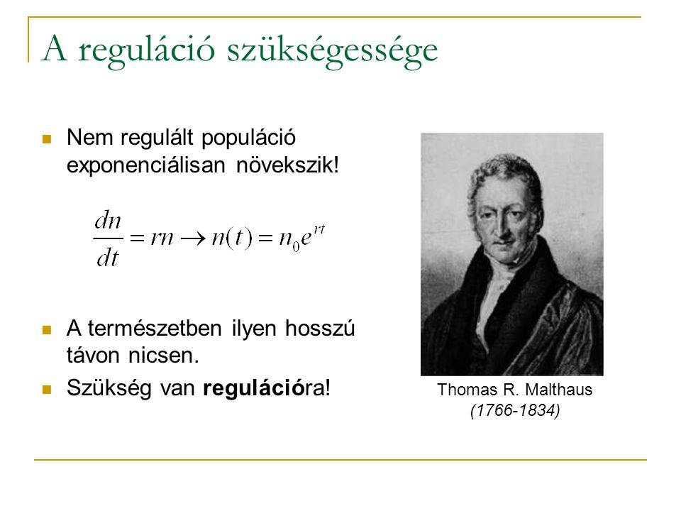 A reguláció szükségessége Nem regulált populáció exponenciálisan növekszik! A természetben ilyen hosszú távon nicsen. Szükség van regulációra! Thomas