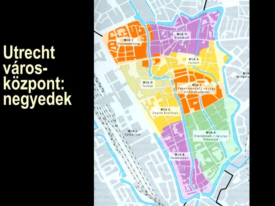 Utrecht város- központ: negyedek