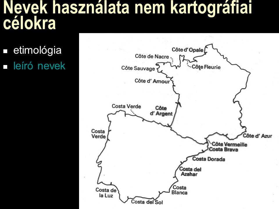 Nevek használata nem kartográfiai célokra etimológia leíró nevek