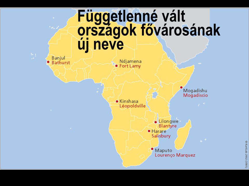 Függetlenné vált országok fővárosának új neve