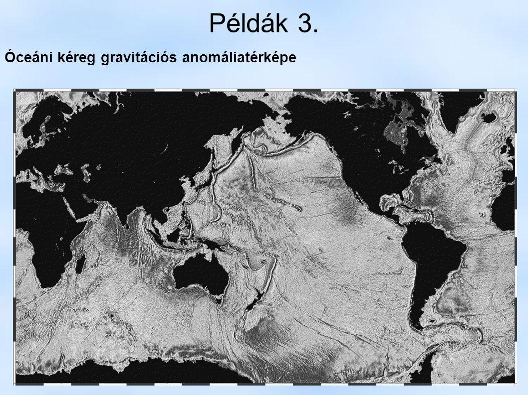 Példák 3. Óceáni kéreg gravitációs anomáliatérképe