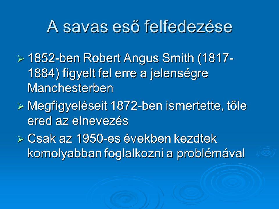 A savas esők hatásai  Embert érintő hatások: Idő előtti elhalálozások, pl.