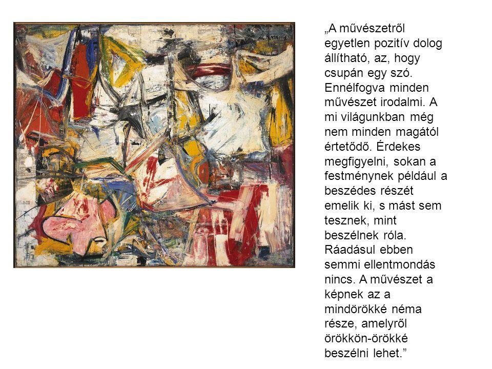 """""""A művészetről egyetlen pozitív dolog állítható, az, hogy csupán egy szó."""