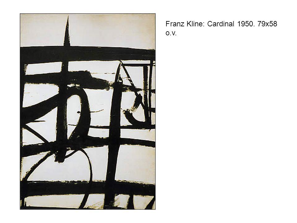 Franz Kline: Cardinal 1950. 79x58 o.v.