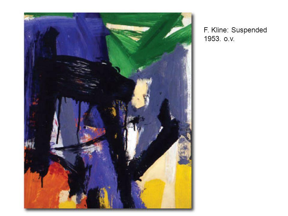 F. Kline: Suspended 1953. o.v.
