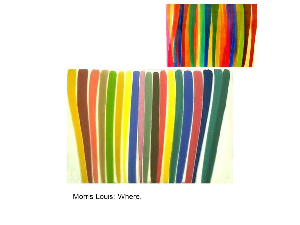Morris Louis: Where.