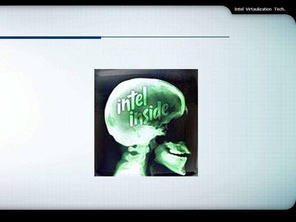 Elnevezések / Buktatók  Intel Virtaulization Technology (VT)  2005.