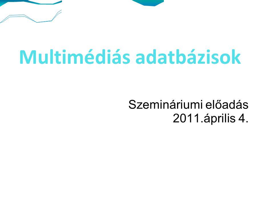 Adatbázisok Áttekintés a Cosmin Stoica Sphaiu: A multimedia database server: Implementations and functions c.