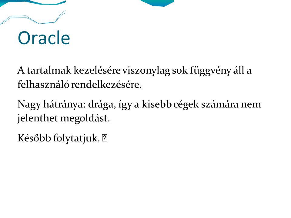 Oracle Multimédia Oracle interMedia fileformátumok: Oracle tartalmi formátum (pl.):