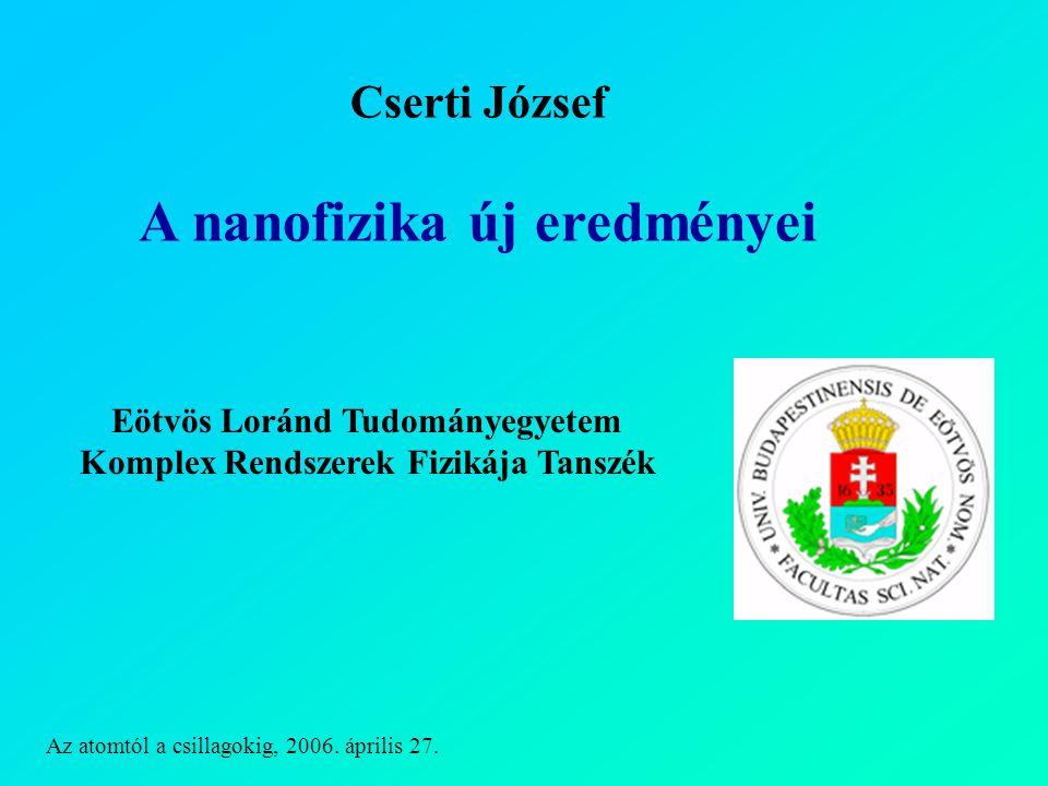 Eötvös Loránd Tudományegyetem Komplex Rendszerek Fizikája Tanszék Az atomtól a csillagokig, 2006.