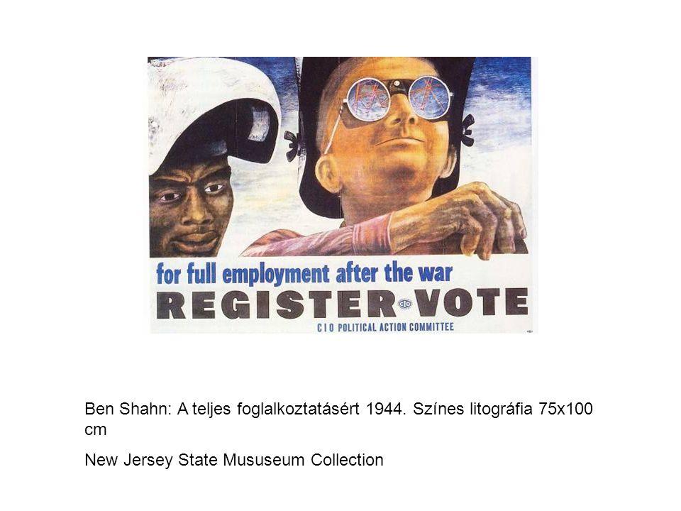 Ben Shahn: A teljes foglalkoztatásért 1944.