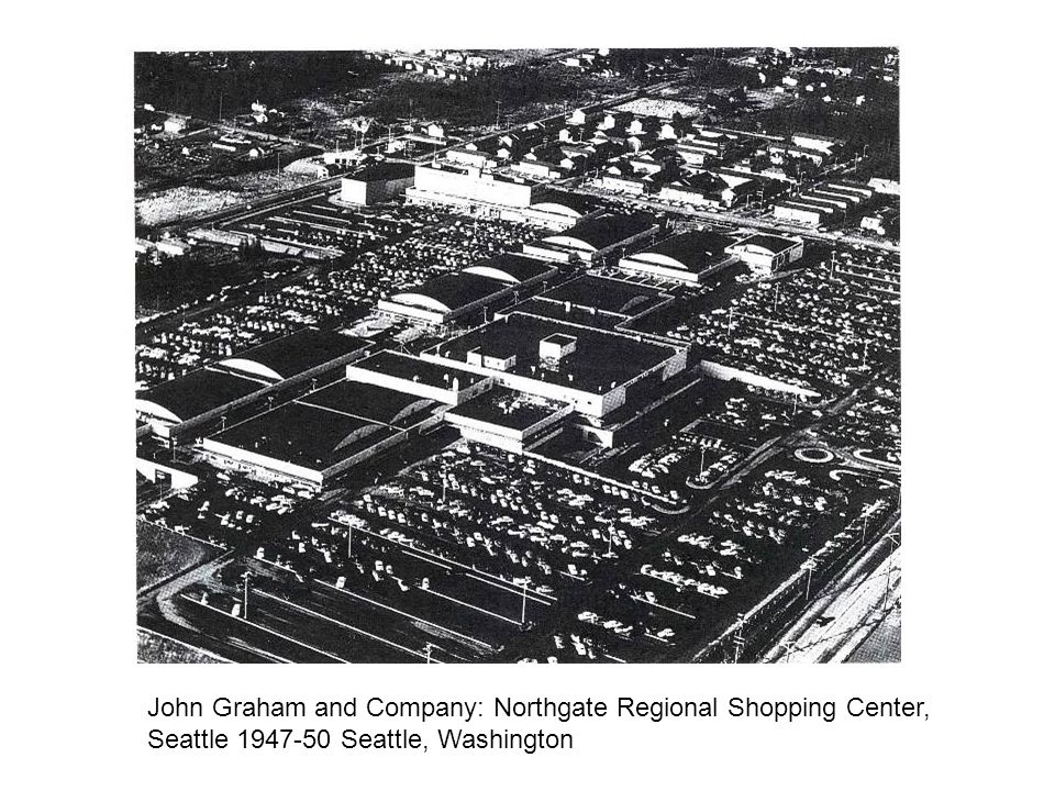 John Graham and Company: Northgate Regional Shopping Center, Seattle 1947-50 Seattle, Washington