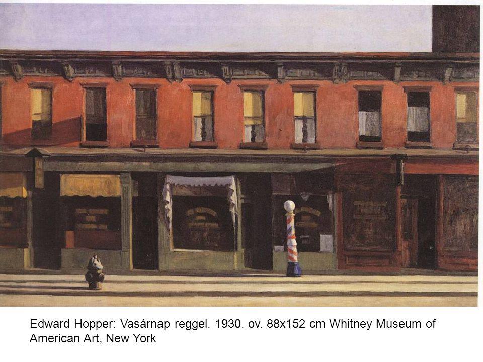 Edward Hopper: Vasárnap reggel. 1930. ov. 88x152 cm Whitney Museum of American Art, New York
