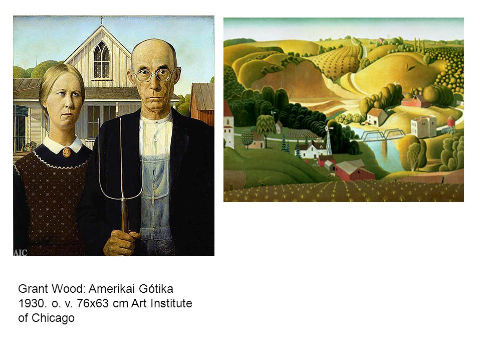Grant Wood: Amerikai Gótika 1930. o. v. 76x63 cm Art Institute of Chicago