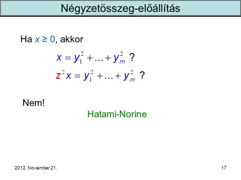 2012. November 21. Ha x ≥ 0, akkor 17 Nem! Hatami-Norine Négyzetösszeg-előállítás