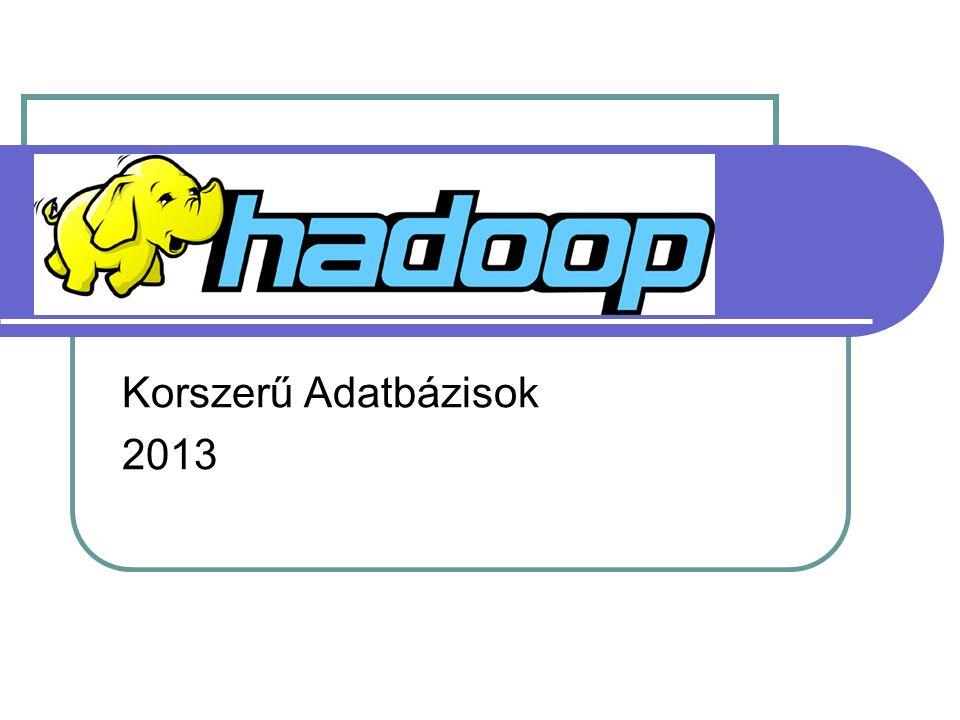 HADOOP Korszerű Adatbázisok 2013