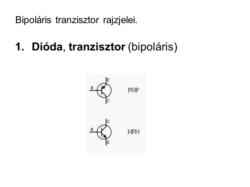 Bipoláris tranzisztor rajzjelei. 1.Dióda, tranzisztor (bipoláris)
