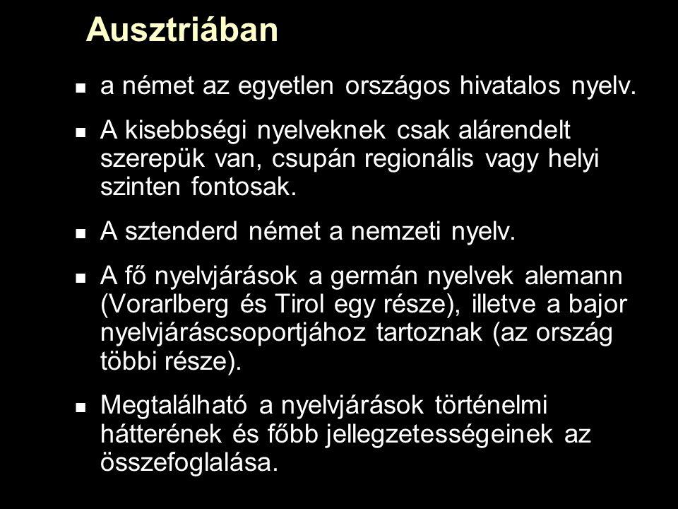 Ausztriában a német az egyetlen országos hivatalos nyelv.