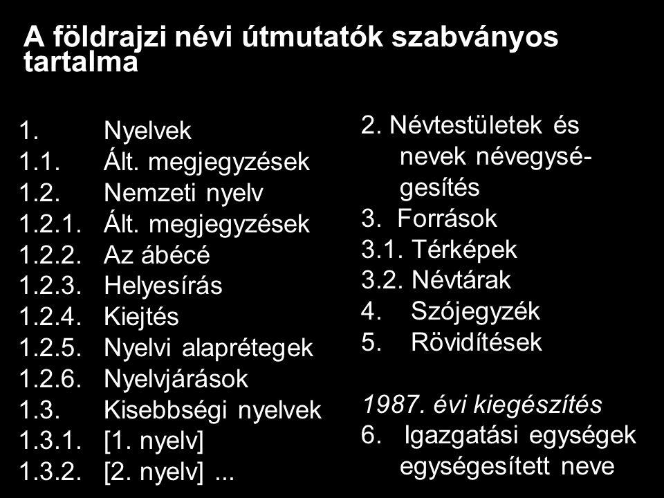 A földrajzi névi útmutatók szabványos tartalma 1. Nyelvek 1.1.