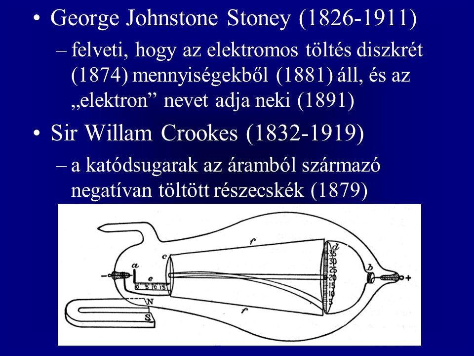 """George Johnstone Stoney (1826-1911) –felveti, hogy az elektromos töltés diszkrét (1874) mennyiségekből (1881) áll, és az """"elektron"""" nevet adja neki (1"""
