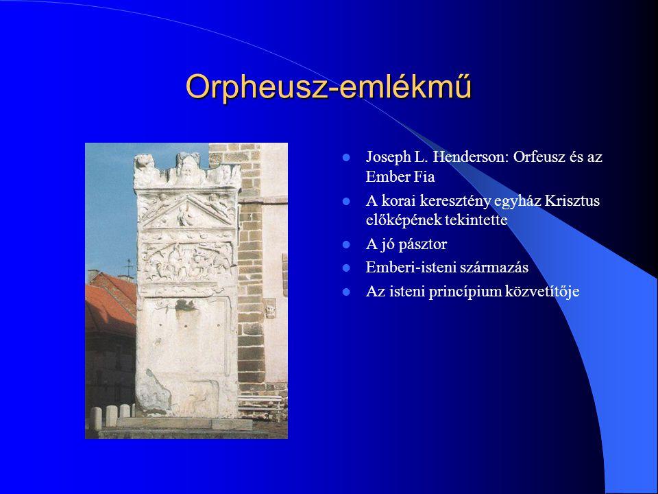 Orpheusz-emlékmű Joseph L. Henderson: Orfeusz és az Ember Fia A korai keresztény egyház Krisztus előképének tekintette A jó pásztor Emberi-isteni szár