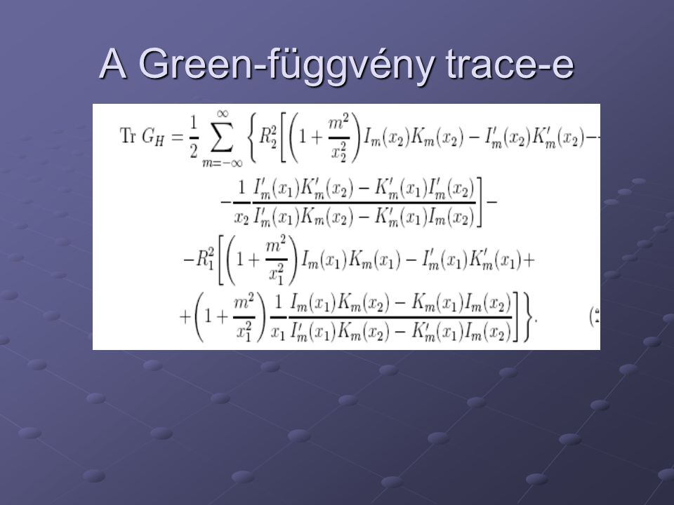 A Green-függvény trace-e