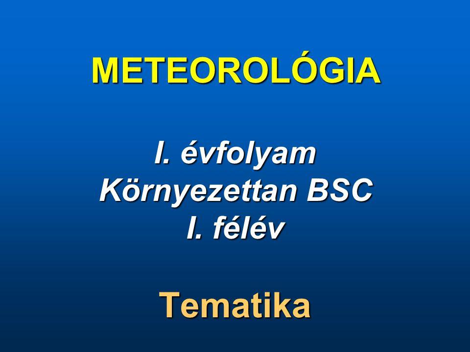 1.A meteorológia egyetemes története, tudományközi helyzete, a hazai meteorológia fejlődése.
