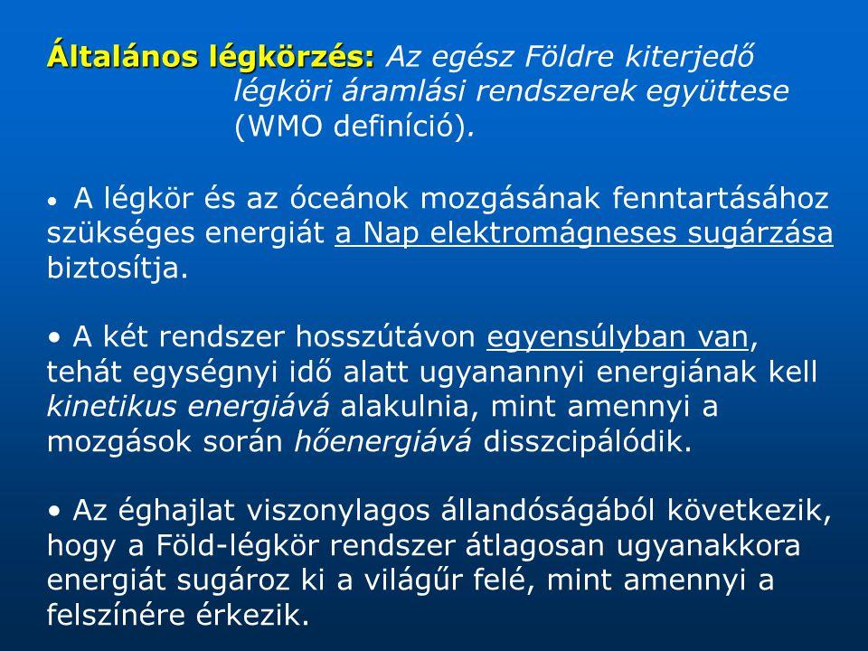 Általános légkörzés: Általános légkörzés: Az egész Földre kiterjedő légköri áramlási rendszerek együttese (WMO definíció).