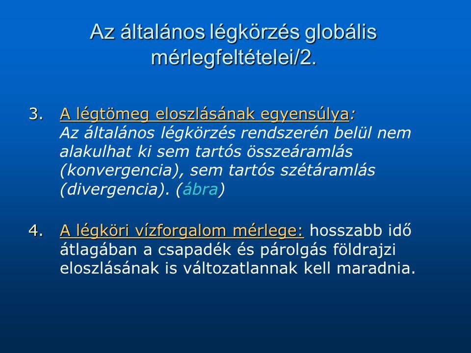Az általános légkörzés globális mérlegfeltételei/2. 3.A légtömeg eloszlásának egyensúlya: 3.A légtömeg eloszlásának egyensúlya: Az általános légkörzés
