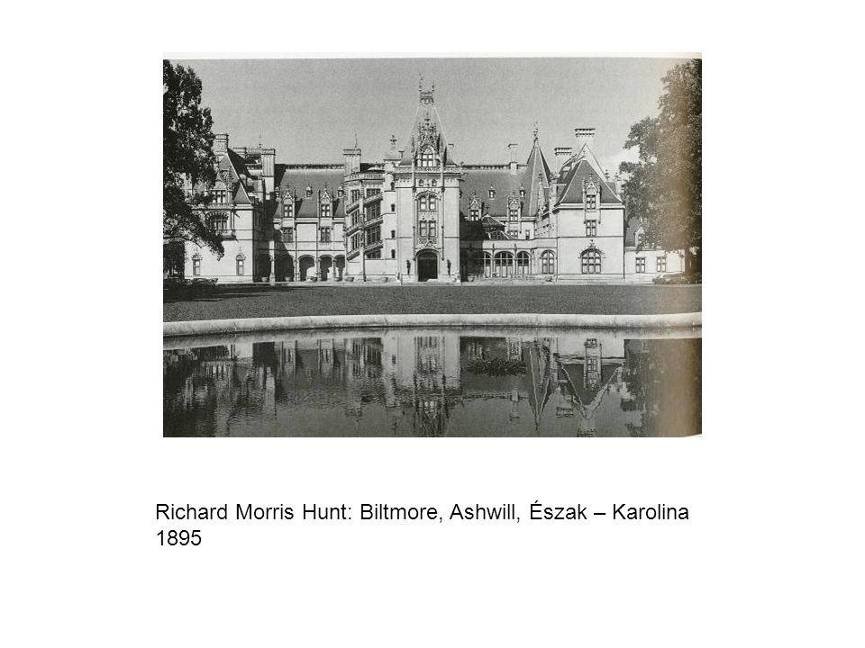 Richard Morris Hunt: Biltmore, Ashwill, Észak – Karolina 1895