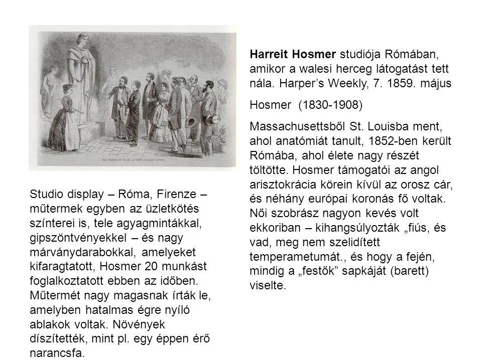 Harreit Hosmer studiója Rómában, amikor a walesi herceg látogatást tett nála. Harper's Weekly, 7. 1859. május Hosmer (1830-1908) Massachusettsből St.