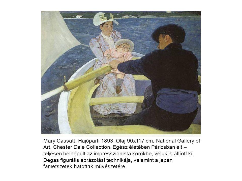 Mary Cassatt: Hajóparti 1893. Olaj 90x117 cm. National Gallery of Art, Chester Dale Collection. Egész életében Párizsban élt – teljesen beleépült az i