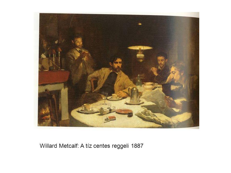 Willard Metcalf: A tíz centes reggeli 1887