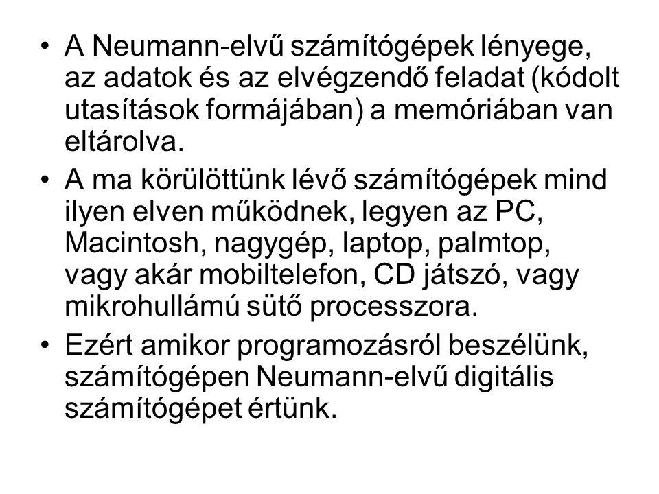 A Neumann-elvű számítógépek lényege, az adatok és az elvégzendő feladat (kódolt utasítások formájában) a memóriában van eltárolva.