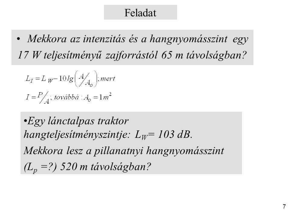 8 Ha a P i teljesítmények adottak: Ha a teljesítményszintek adottak: Két forrás esetén: Teljesítmény Műveletek szintekkel (több forrás) Teljesítményszintek