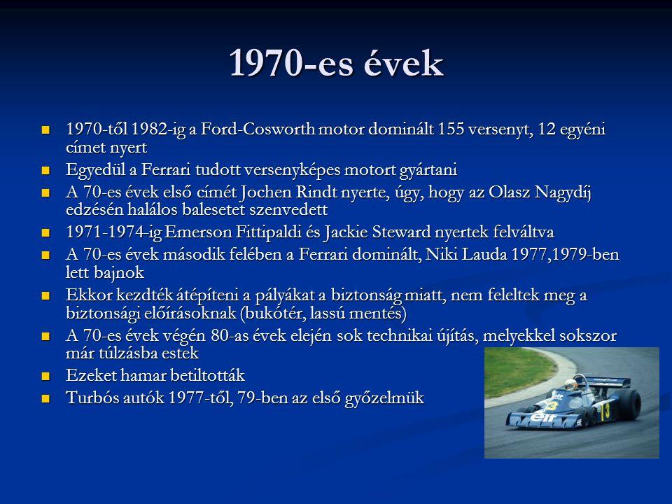 1970-es évek 1970-től 1982-ig a Ford-Cosworth motor dominált 155 versenyt, 12 egyéni címet nyert 1970-től 1982-ig a Ford-Cosworth motor dominált 155 v