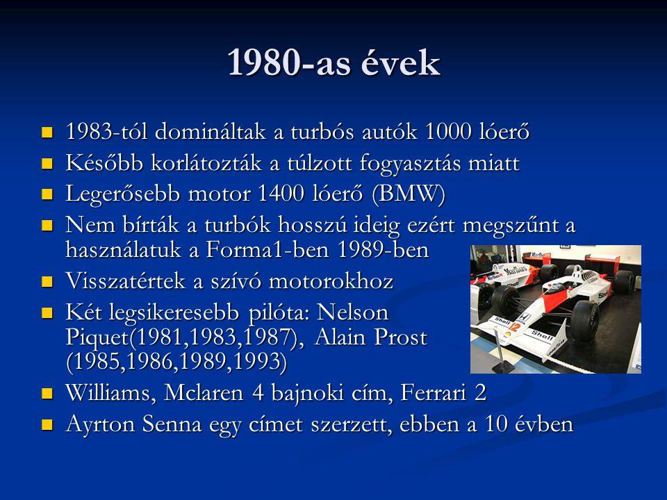 1980-as évek 1983-tól domináltak a turbós autók 1000 lóerő 1983-tól domináltak a turbós autók 1000 lóerő Később korlátozták a túlzott fogyasztás miatt