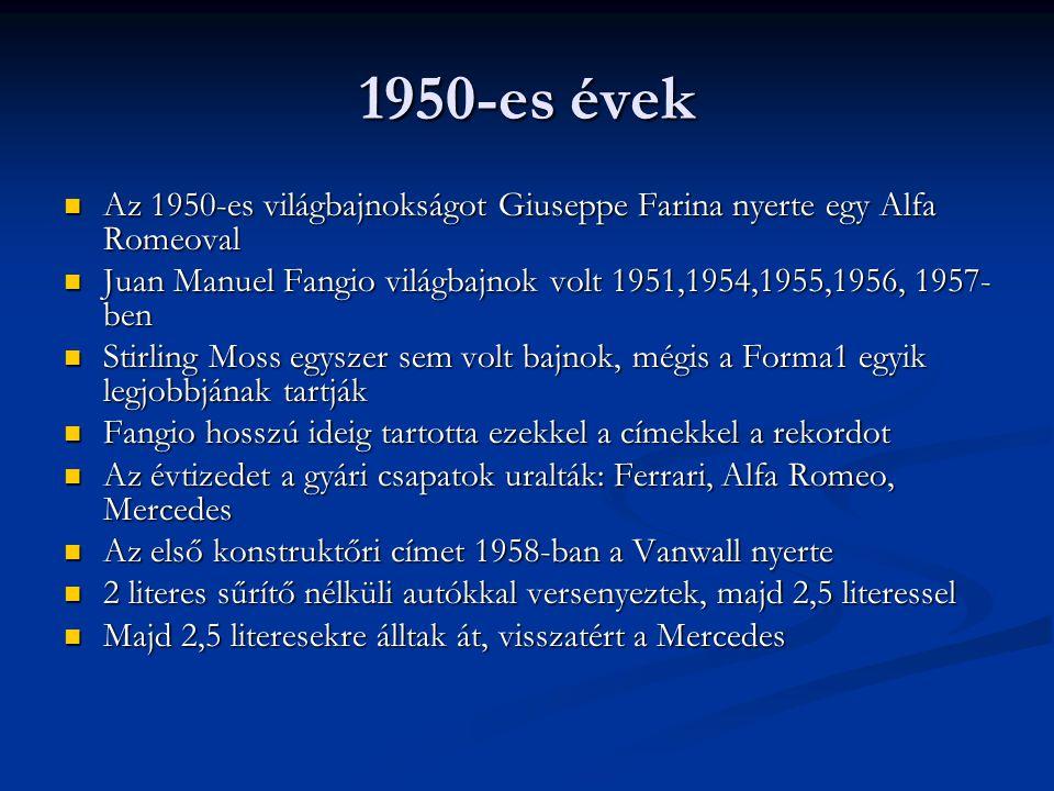 1960-as évek Ezekben az években jelentek meg a reklámok az F1-ben Ezekben az években jelentek meg a reklámok az F1-ben Szintén ekkor jelentek meg a elsősorban a brit magáncsapatok (Vanwall, Cooper, Lotus) Szintén ekkor jelentek meg a elsősorban a brit magáncsapatok (Vanwall, Cooper, Lotus) Nem volt saját motorjuk, másik motorgyártótól vásároltak Nem volt saját motorjuk, másik motorgyártótól vásároltak Legnagyobb hengerűrtartalom 3000cm 3 szívómotoroknál, turbósoknál 1500cm 3 Legnagyobb hengerűrtartalom 3000cm 3 szívómotoroknál, turbósoknál 1500cm 3 Ezekben az években többen lettek bajnokok: Phill Hill, Graham Hill(1963), Jim Clark (1965), John Surtees (1964), Jack Brabham (1966), Denny Hulm (1967) Ezekben az években többen lettek bajnokok: Phill Hill, Graham Hill(1963), Jim Clark (1965), John Surtees (1964), Jack Brabham (1966), Denny Hulm (1967) 3-szor lett konstruktőri bajnok a Lotus (1963, 1965, 1968), kétszer a Brabham, és a Ferrari, egyszer a Cooper, BRM, Matra 3-szor lett konstruktőri bajnok a Lotus (1963, 1965, 1968), kétszer a Brabham, és a Ferrari, egyszer a Cooper, BRM, Matra