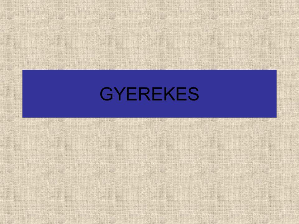 GYEREKES