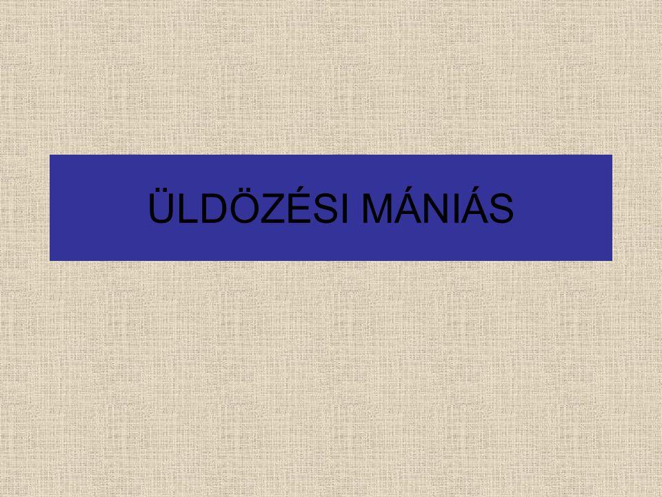 ÜLDÖZÉSI MÁNIÁS