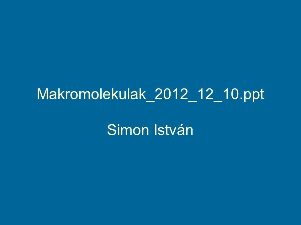 Makromolekulak_2012_12_10.ppt Simon István
