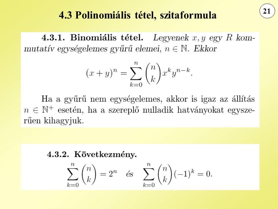 21 4.3 Polinomiális tétel, szitaformula